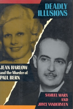 Deadly Illusions: Jean Harlow ond the Murder of Paul Bern (Samuel Marx, Joyce Vanderveen, 1990)