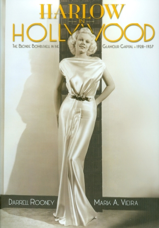 Harlow in Hollywood: The Blonde Bomshell in the Glamour Capital 1928-1937 (Darrell Rooney, 2011)