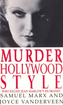 Murder Hollywood Style: Who Killed Jean Harlow's Husband (Samuel Marx, 1994)