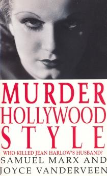 Murder Hollywood Style: Who Killed Jean Harlow's Husband (Samuel Marx, 1994)