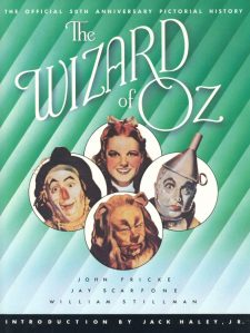 Fricke, John - The Wizard of Oz, The Official 50th Anniversary Pictorial History