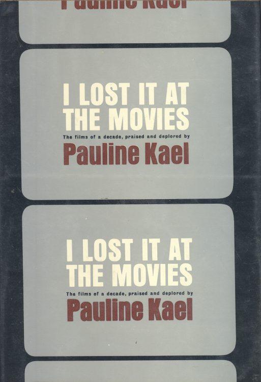 Kael, Pauline - I Lost It at the Movies