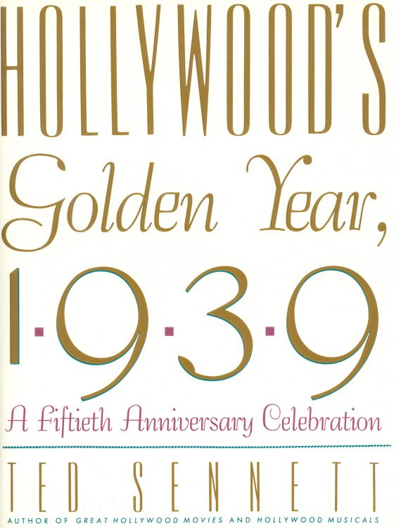 Sennett, Ted - Hollywood's Golden Year, 1939