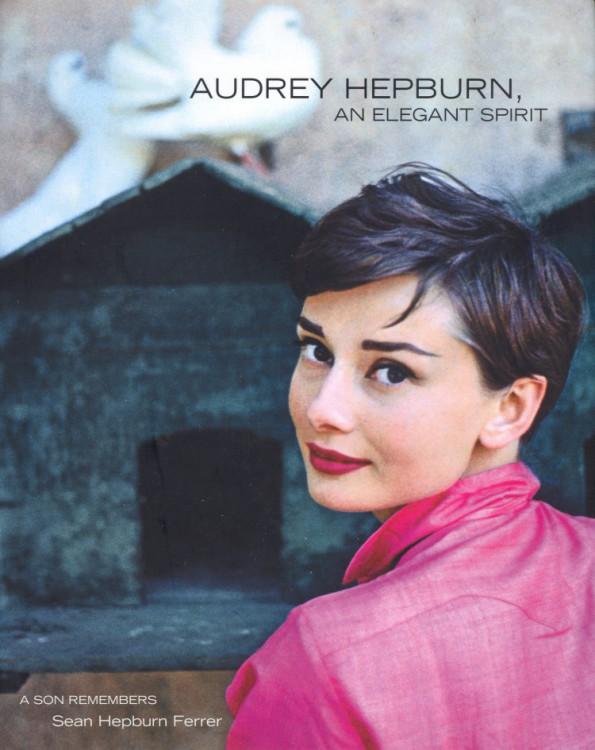 Ferrer, Sean Hepburn - Audrey Hepburn, An Elegant Spirit