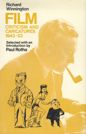 Film: Criticism and Caricatures (Richard Winnington, 1975)