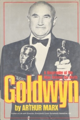 Goldwyn: A Biography of the Man Behind the Myth (Arthur Marx, 1976)