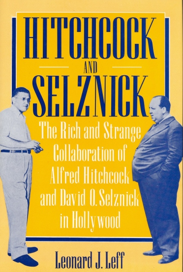 Hitchcock and Selznick (Leonatd J. Leff, 1987)