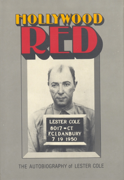 Hollywood Red: The Autobiography of Lester Cole (Lester Cole, 1981)