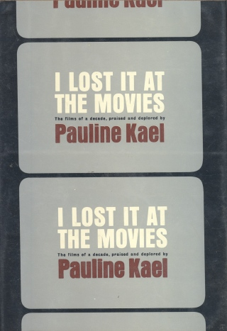 I Lost It at the Movies (Pauline Kael, 1965)