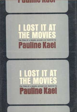 I Lost It at the Movies (Pauline Kael, 1965)