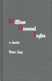 William Desmond Taylor: A Dossier (Bruce Long, 1991)