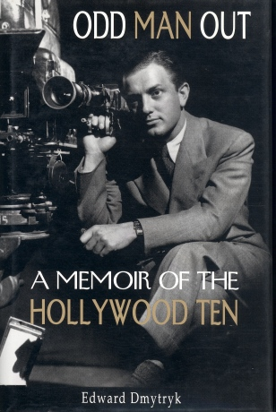 Odd Man Out: A Memoir of the Hollywood Ten (Edward Dmytryk, 1996)