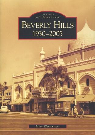 """""""Beverly Hills 1930-2005"""" (Marc Wanamaker), Arcadia Publishing"""
