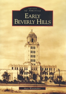 """Early Beverly Hills"" (Marc Wanamaker), Arcadia Publishing"