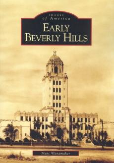 """""""Early Beverly Hills"""" (Marc Wanamaker), Arcadia Publishing"""