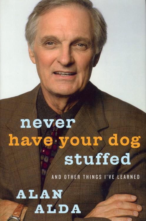 Alda, Alan - Never Have Your Dog Stuffed