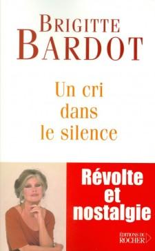Bardot, Brigitte - Un cri dans le silence
