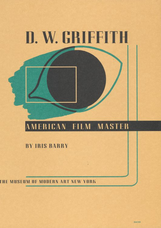 Barry, Iris - D W Griffith, American Film Master