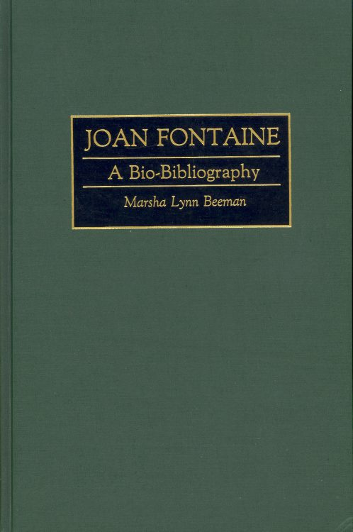 Beeman, Marsha Lynn - Joan Fontaine a Bio-Bibliography