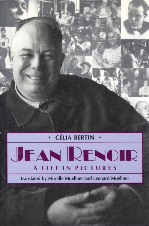 Bertin, Célia - Jean Renoir A Life in Pictures