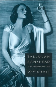 Bret, David - Tallullah Bankhead, A Scandalos Life