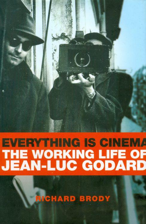 Brody, Richard - Everything Is Cinema