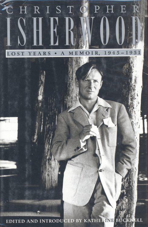 Bucknell, Katherine - Christopher Isherwood Lost Years 1945-1951