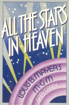 Carey, Gary - All The Stars In Heaven - Louis B Mayer's MGM