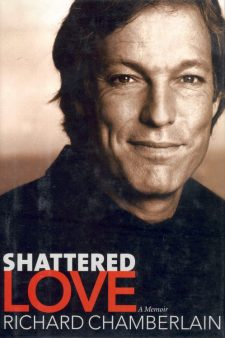 Chamberlain, Richard - Shattered Love A Memoir