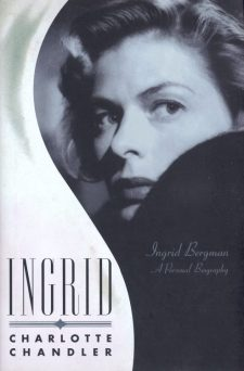 Chandler, Charlotte - Ingrid A Personal Biography