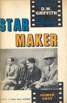 Croy, Homer - Star Maker the Story of D W Griffith