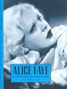 Elder, Jane Lenz - Alice Faye, A Life Beyond the Screen