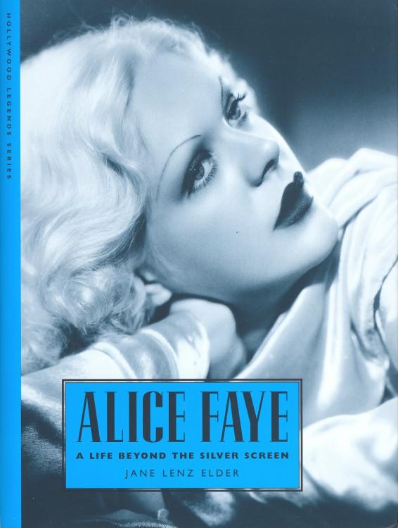 Elder, Jane Lenz - Alice Faye, A Life Beyond the Screen