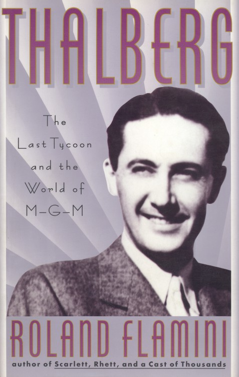 Flamini Roland - Thalberg, The Last Tycoon
