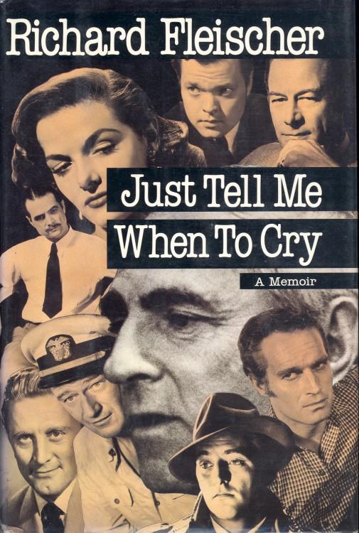 Fleischer, Richard - Just tell Me When to Cry