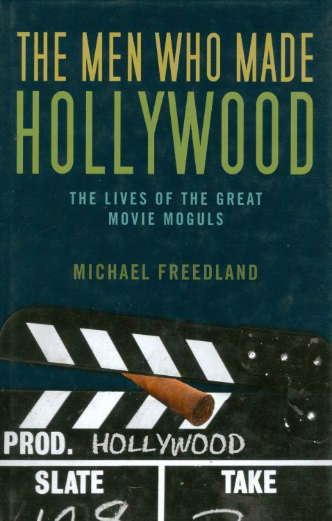 Freedland, Michael - The Men Who Made Hollywood