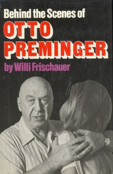 Frischauer, Willi - Behind the Scenes of Otto Preminger