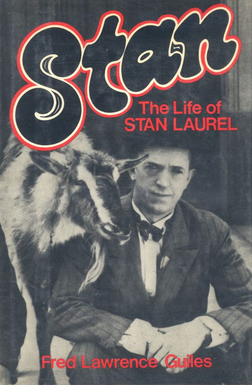 Guiles, Fred Lawrence - Stan The Life of Stan Laurel