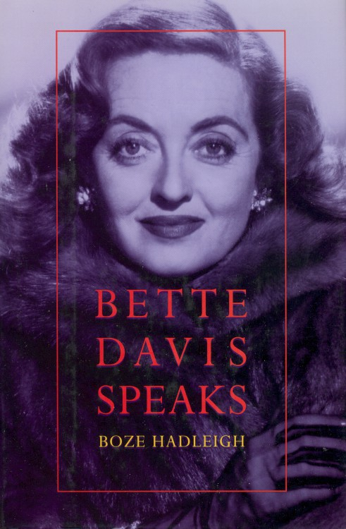 Hadleigh, Boze - Bette Davis Speaks