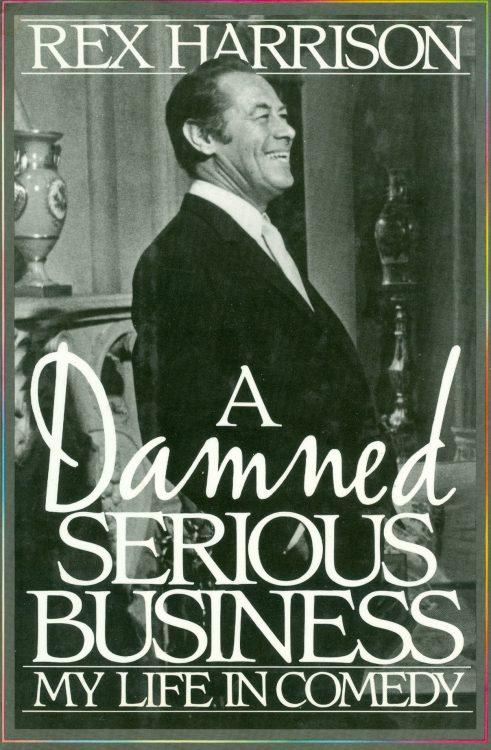 Harrison, Rex - A Damned Serious Business