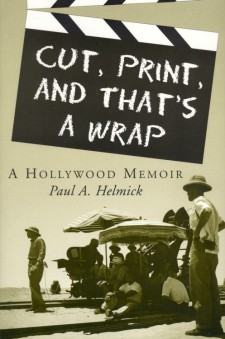 Helmick, Paul A - Cut, Print, and That's a Wrap