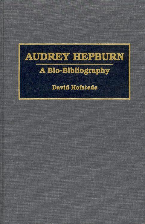 Hofstede, David - Audrey Hepburn a Bio-Bibliograhy