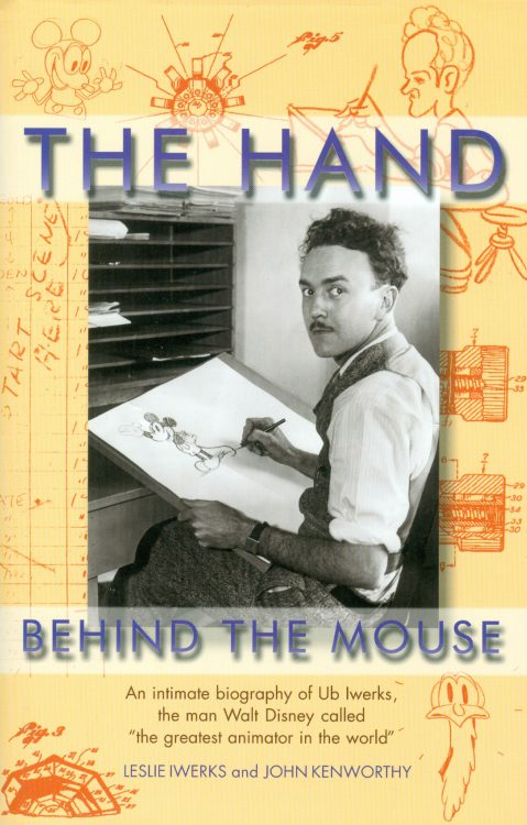 Iwerks, Leslie - The Hand Behind the Mouse