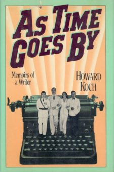Koch, Howard - As Times Goes By Memoirs of a Writer