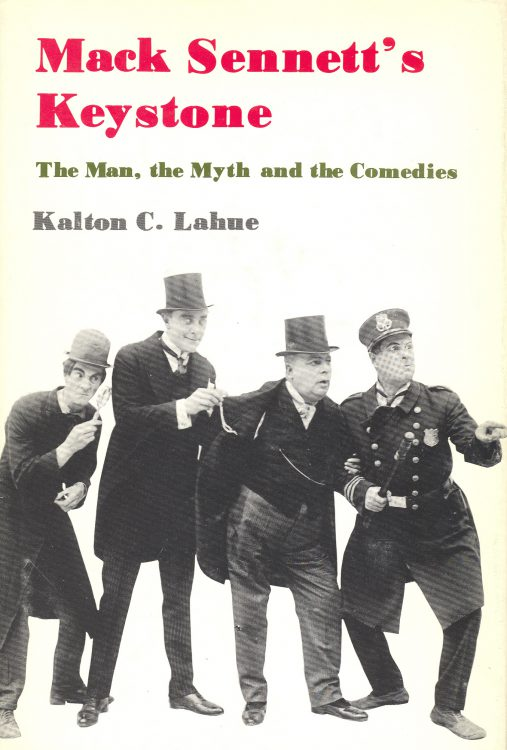 Lahue, Kalton C - Mack Sennett's Keystone