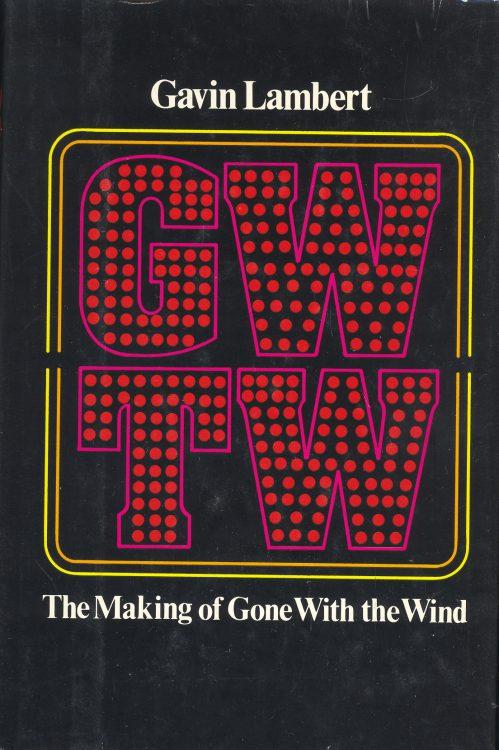 Lambert, Gavin - GWTW The Makig of Gone With the Wind