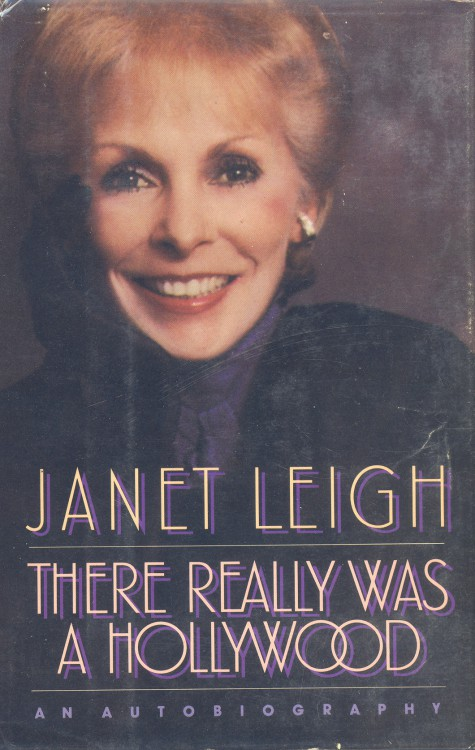 Leigh, Janet - There Really Was a Hollywood