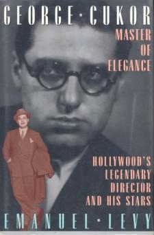 Levy, Emanuel - George Cukor Master of Elegance