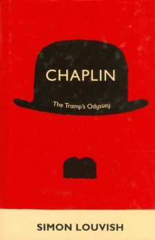 Louvish, Simon - Chaplin, The Tramp's Odyssey