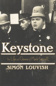 Louvish, Simon - Keystone, The Life and Clowns of Mack Sennett